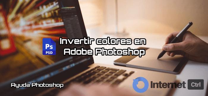 aprende a invertir los colores de una imagen en photoshop