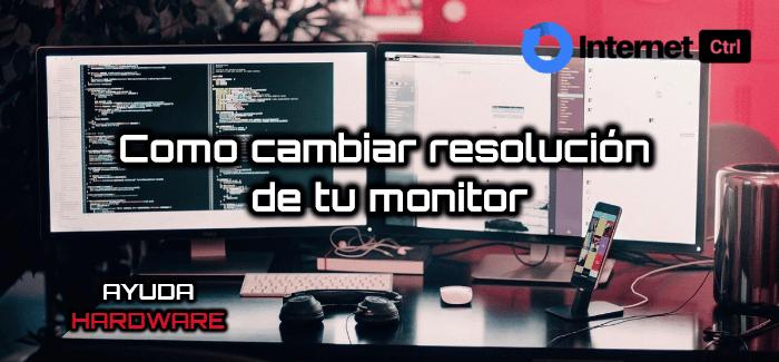 tutorial para cambiar la resolución de tu monitor fácilmente