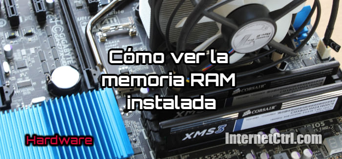 guia paso a paso saber cuanta memoria ram tienes instalada